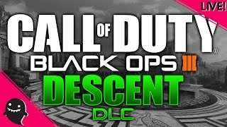 Call of Duty Black Ops 3 | DESCENT DLC | dibbs | LIVE |