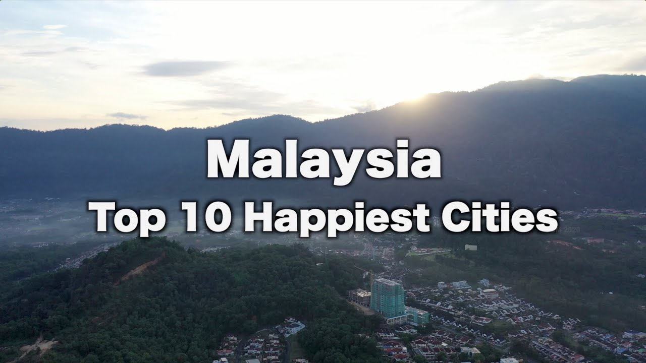 Malaysia Top 10 Happiest Cities