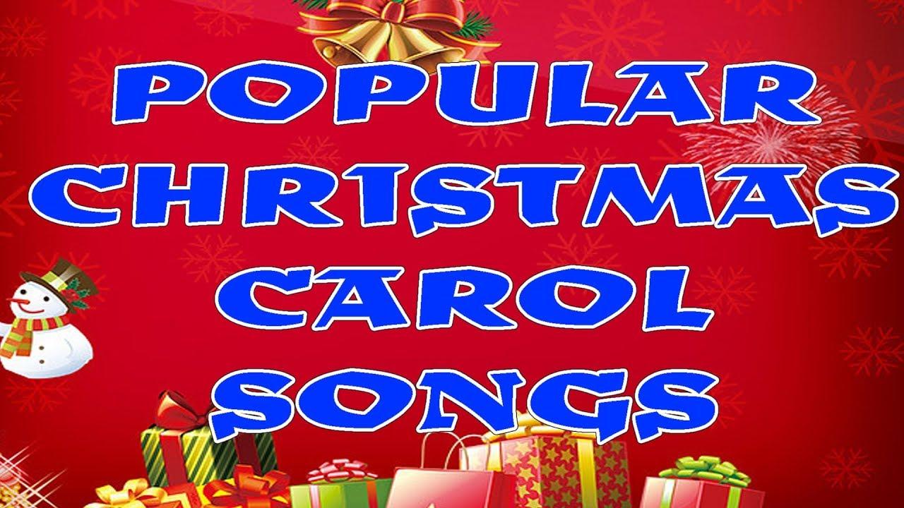 most popular christmas carol songs christmas carol songs