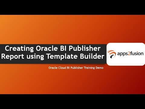 Creating Oracle BI Publisher Report using Template Builder - YouTube