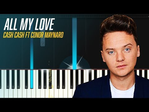 "Cash Cash - ""All My Love"" ft Conor Maynard Piano Tutorial - Chords - How To Play - Cover"
