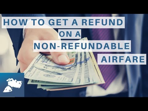 How To Get A Refund On A Non-Refundable Airfare | Airfarewatchdog