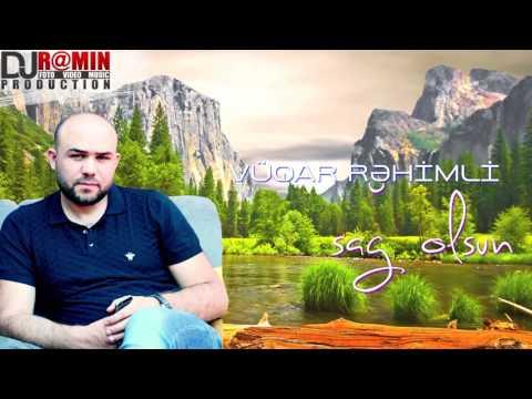 Vuqar Rehimli | Sag olsun |ᴴᴰ Dj R@min Production
