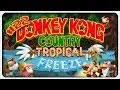 DONKEY KONG COUNTRY: TROPICAL FREEZE #22 | Saftladen ► Let's Play: DKCTF Deutsch