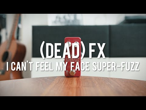 (DEAD) Fx - I Can't Feel My Face Super-Fuzz (demo)