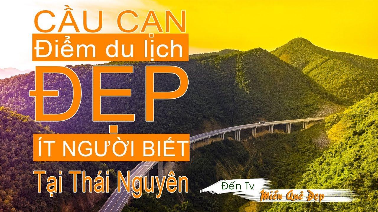 Cầu Cạn điểm du lịch đẹp ít người biết ngay tại Thái Nguyên – du lịch Thái Nguyên Đến Tv