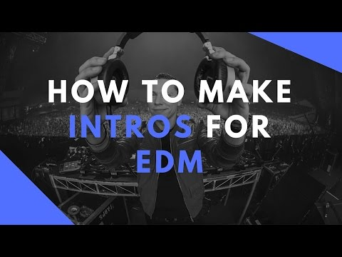 How To Make An Intro For EDM Theory
