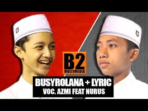 """"""" Terbaru """" Busyrolana ( Voc. Gus Azmi Feat Nurus ) + Lyric - Syubbanul Muslimin.Video Full HD"""