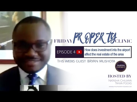 EPISODE 4: How does investment into the Lusaka International Airport affect real estate of the area