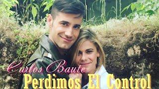 """CAMILA Y FRANCISCO: """"Perdimos el Control"""" - Carlos Baute"""