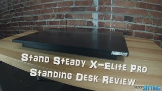 Stand Steady X-Elite Pro Standing Desk Review by NotSitting com
