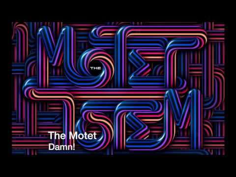 The Motet - Damn!