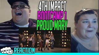 4th IMPACT BOOTCAMP #1 PROUD MARY REACTION!!🔥