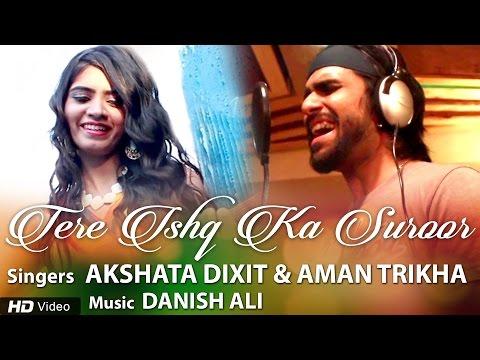 Tere Ishq Ka Suroor | Akshata Dixit | Aman Trikha | New Romantic Music Video | Red Ribbon