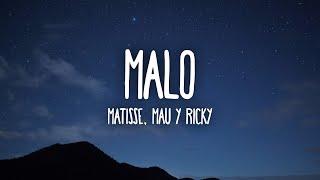 Matisse, Mau y Ricky - Malo (Letra/Lyrics)