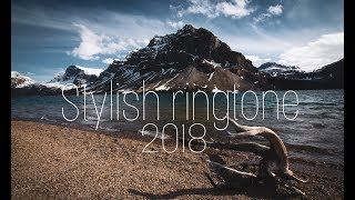 Best stylish ringtone 2018 download