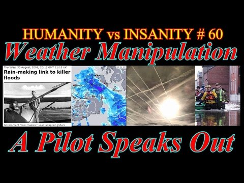 HUMANITY vs INSANITY - #60 : Weather Manipulation - A Pilot Speaks