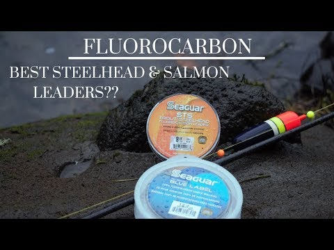 Steelhead Fishing * Why I Fish Fluorocarbon Leaders For Steelhead & Salmon *