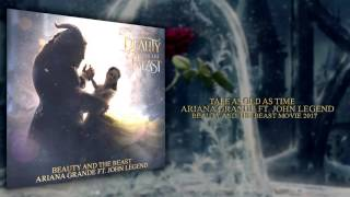 tale as old as time ariana grande ft john legend beauty and the beast 2017