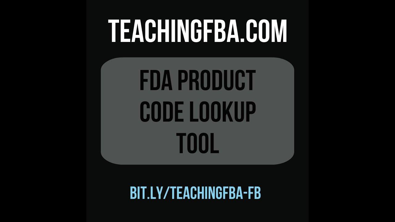 TEACHINGFBA COM Using the FDA Product Code Building Tool