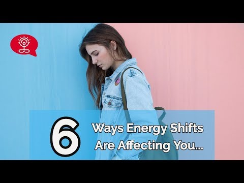 6 Ways Energy Shifts Are Affecting You
