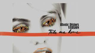 Alexandra Stan - Take Me Home | iRonic Distors Version
