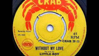 without my love by little roy