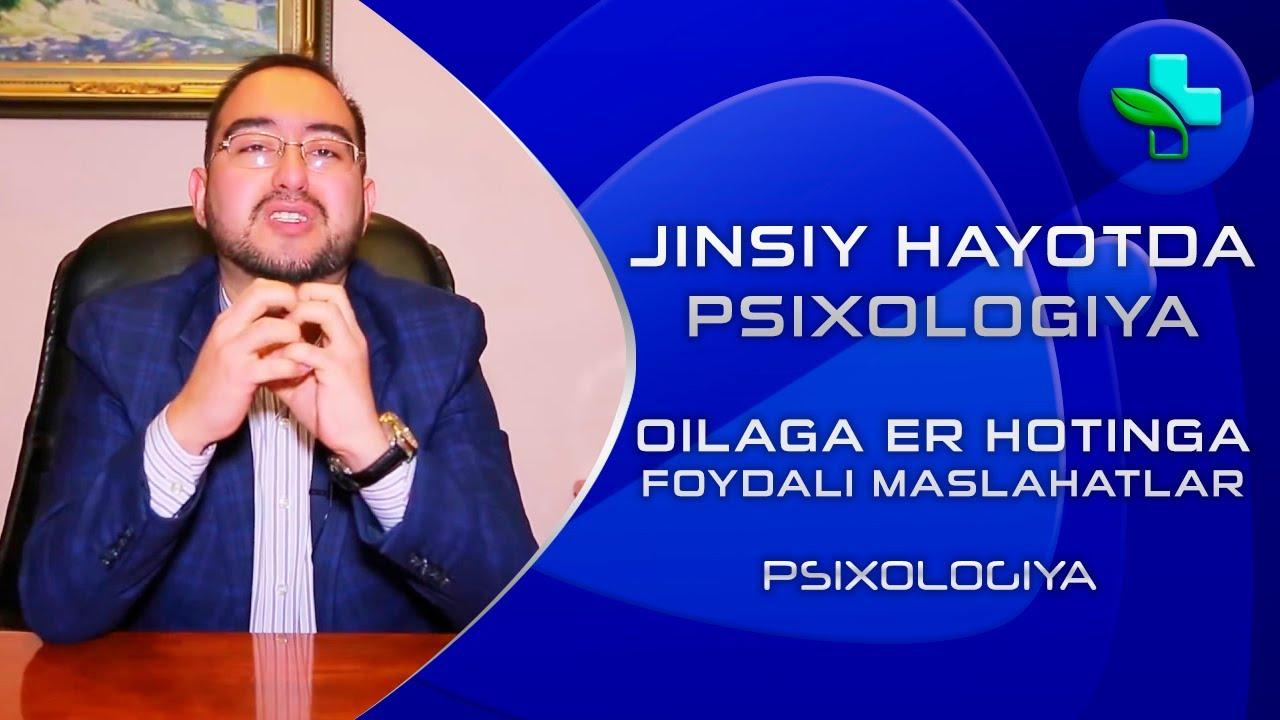 Psixologiya: Jinsiy hayotda va oilada psixologiyani o'rni va oilaga, er va hotinga psixolog maslahatlari!