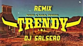 RVFV , Lola Indigo - Trendy Remix DJ SaLsErO