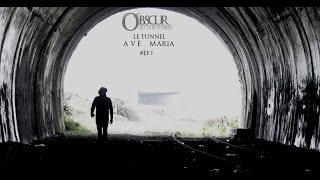 -Obscur- Le Tunnel de l