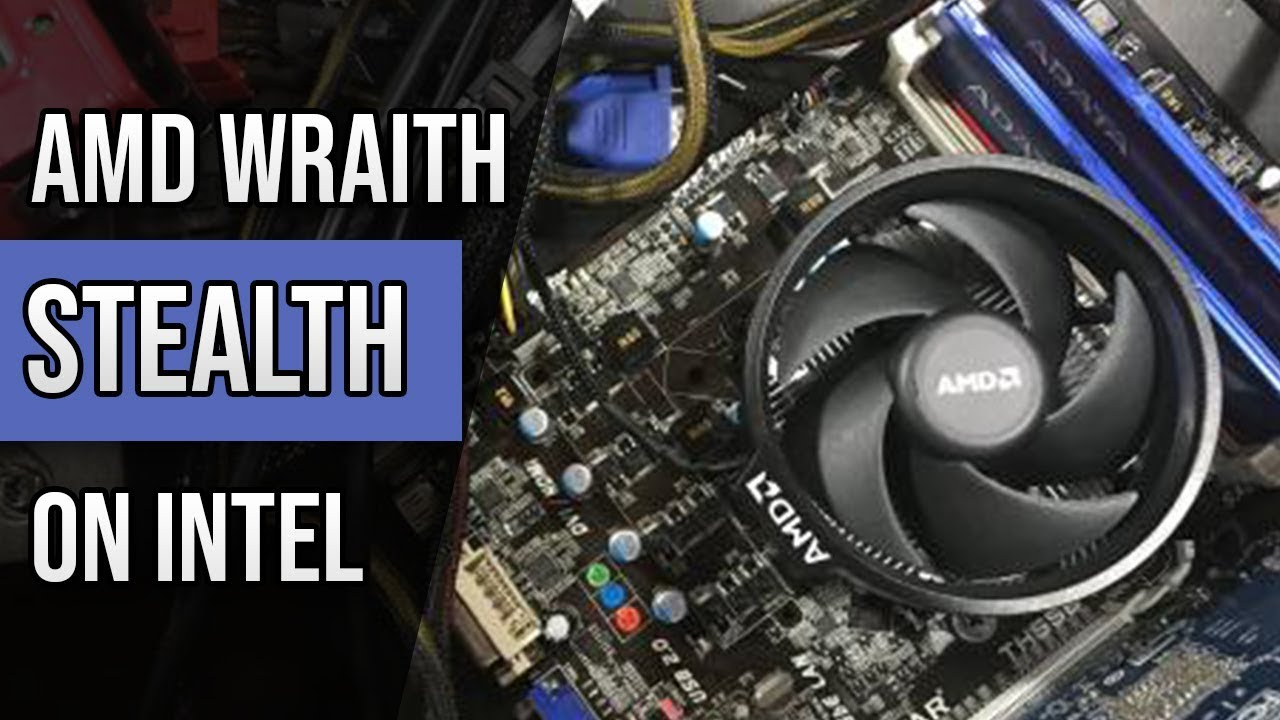 Putting An Amd Wraith Spire Stealth Stock Cpu Cooler On An Intel Processor How Well Does It Perform Youtube