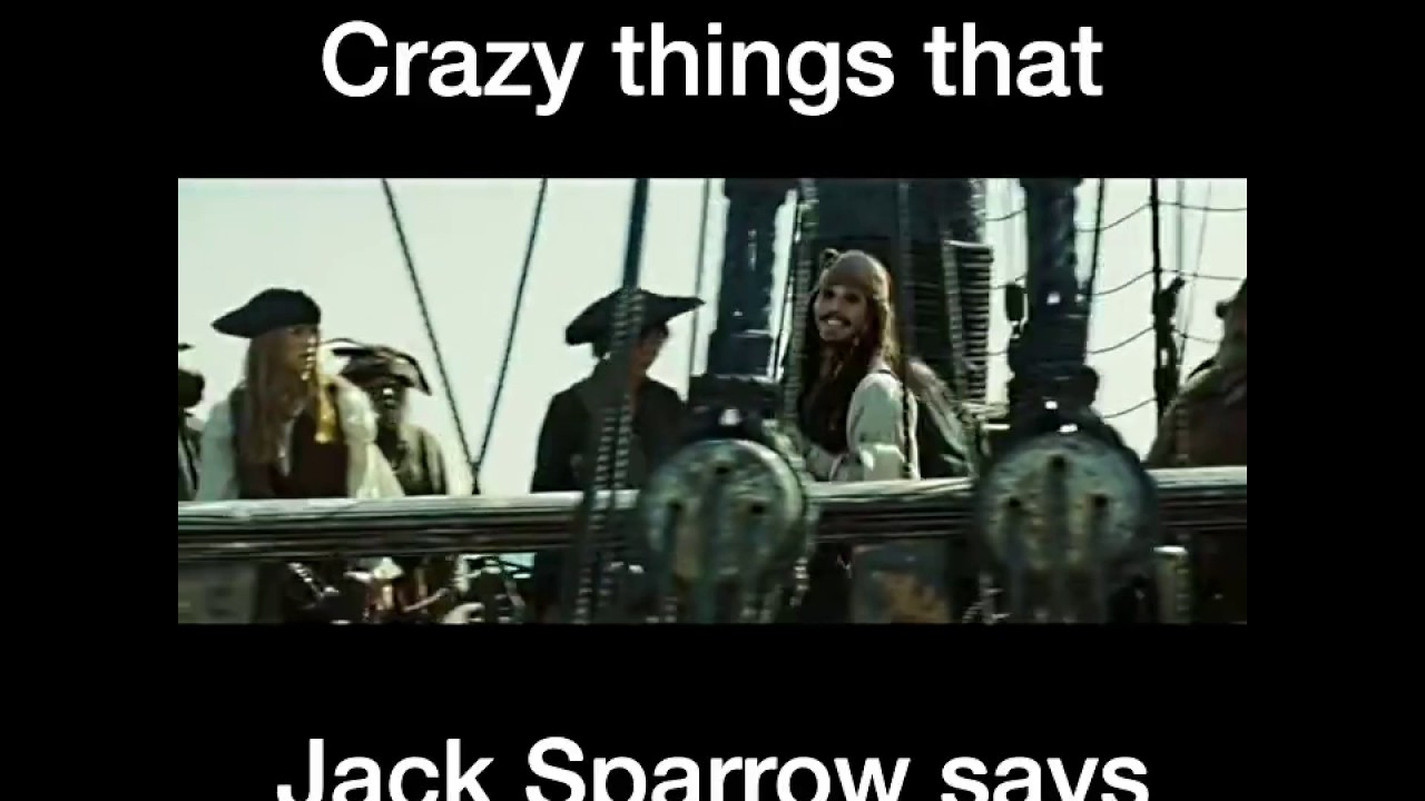 Crazy Things Captain Jack Sparrow Says Youtube