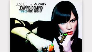 Jessie J. Vs. Audien- Leaving Domino (Trance4mers Mashup)