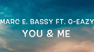 marc-e-bassy-ft-g-eazy---you-me