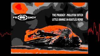 THE PRODIGY - MOLOTOV BITCH (LITTLE ORANGE UA BOOTLEG REMIX 2021)