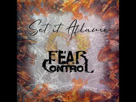 "Fear Control - ""Set it Aflame"""