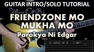 Parokya Ni Edgar - Friendzone Mo Mukha Mo (Tutorial: Guitar Intro & Solo) with tabs