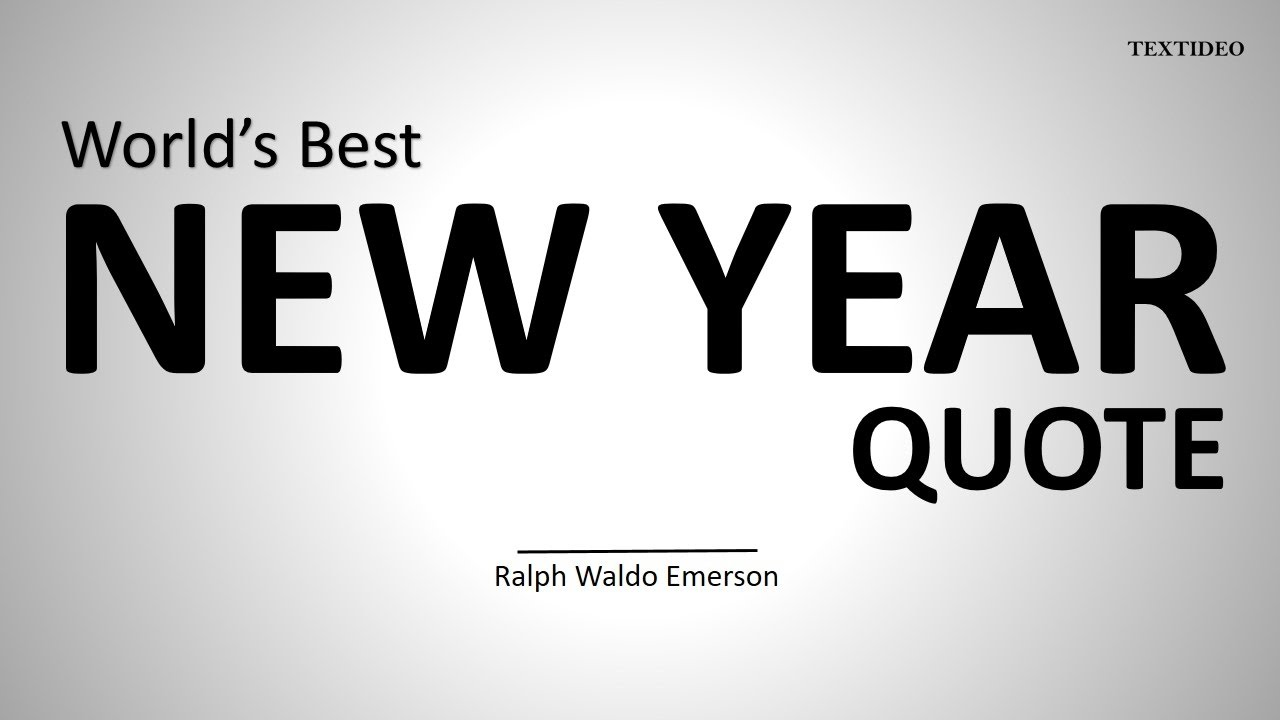 World\'s Best New Year Quote | Ralph Waldo Emerson | Textideo - YouTube
