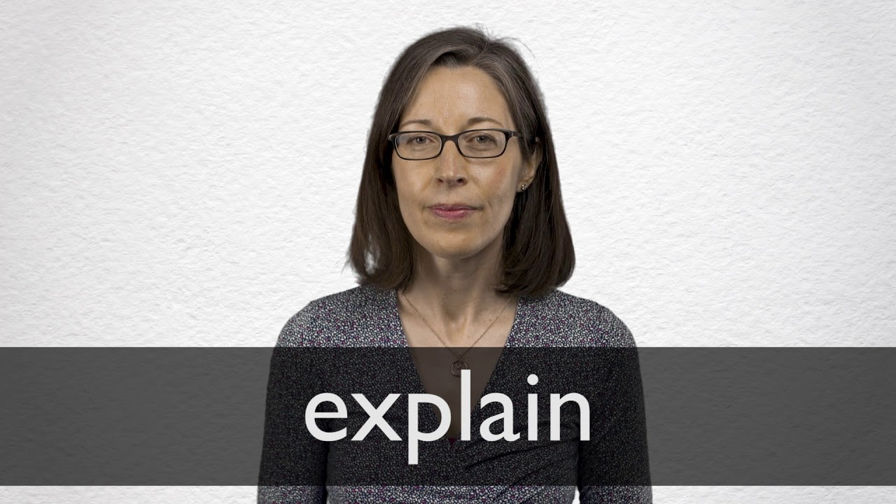 How to pronounce EXPLAIN in British English