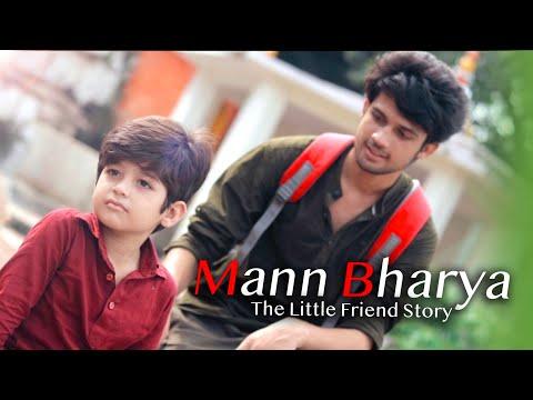 Mann Bharrya | The Little Friend Story | Friendship Story | Unknown Boy Varun