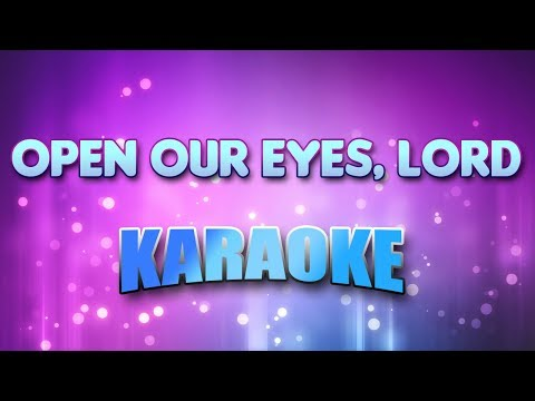 Open Our Eyes, Lord (Karaoke & Lyrics)