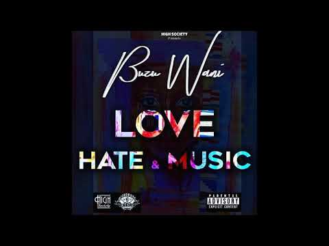 Buzu Wani - Ghana Hits Songs, LOVE,HATE&MUSIC [FULL EP ALBUM] 2017 (Deluxe)