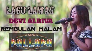 TERSYAHDU Lagu Lawas!!!! Devi Aldiva - Rembulan Malam - New Pallapa