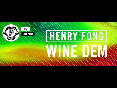 Henry Fong - Wine Dem (Original Mix) [OUT NOW!]