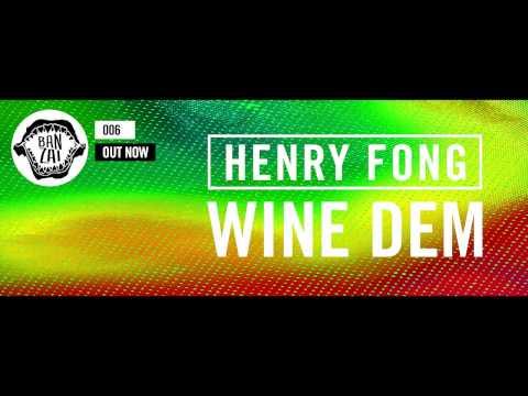Henry Fong - Wine Dem (Original Mix) [OUT NOW!]