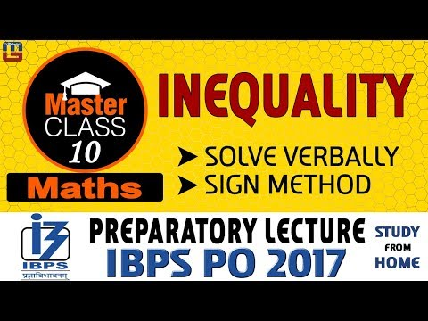 Master Class | Inequality | Solve Verbally Using Sign Method | Lecture 10 | IBPS PO 2017