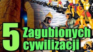 Zagubione cywilizacje starożytności, 5 kultur wymazanych przez czas!