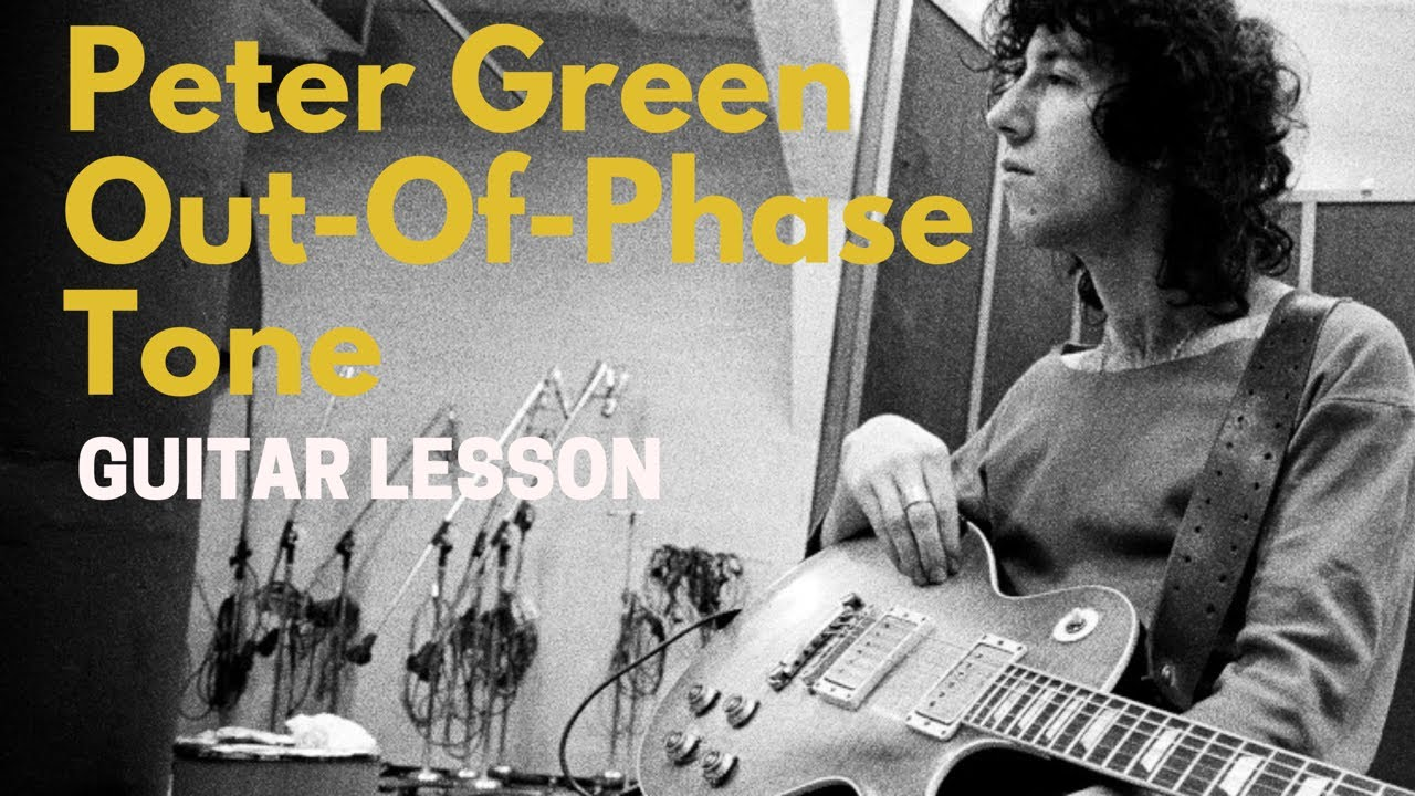 Peter Green Out-of-Phase Tone & Technique Lesson - YouTube