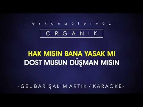 Erkan Güleryüz - Gel Barışalım Artık (Karaoke - Orijinal Version)