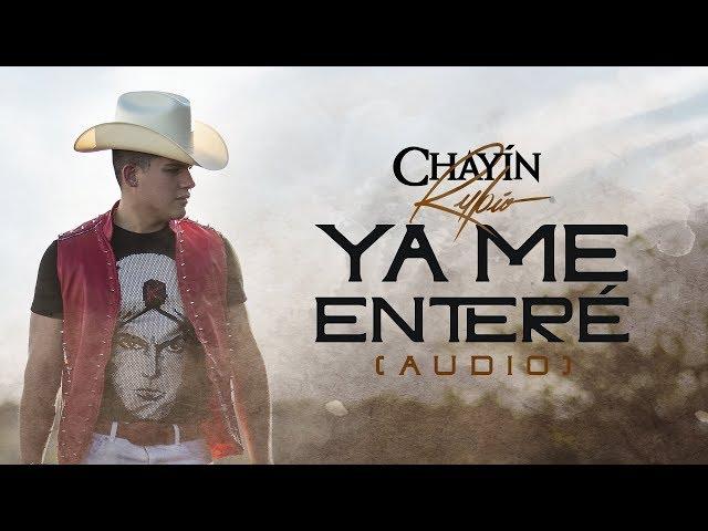 Ya me enteré    - Chayin Rubio - El Ahijado Consentido